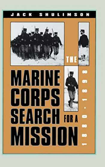 9780700606085-0700606084-The Marine Corps' Search for a Mission, 1880-1898 (Modern War Studies (Hardcover))
