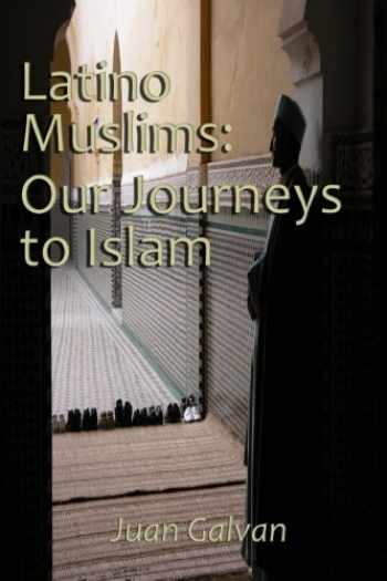 9781530007349-1530007348-Latino Muslims: Our Journeys to Islam