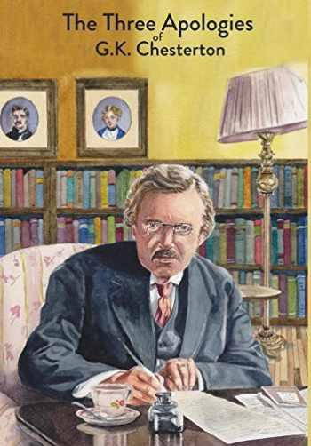 9781946774316-1946774316-The Three Apologies of G.K. Chesterton: Heretics, Orthodoxy & The Everlasting Man