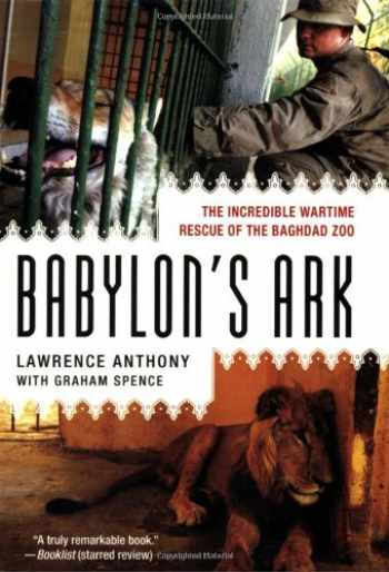 9780312382155-0312382154-Babylon's Ark: The Incredible Wartime Rescue of the Baghdad Zoo