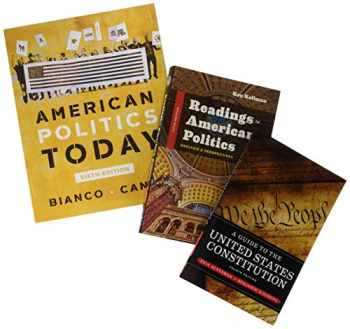 9780393429602-0393429601-American Politics Today, 6e Full with media access registration card + A Guide to the United States Constitution, 4e + Readings in American Politics, 5e