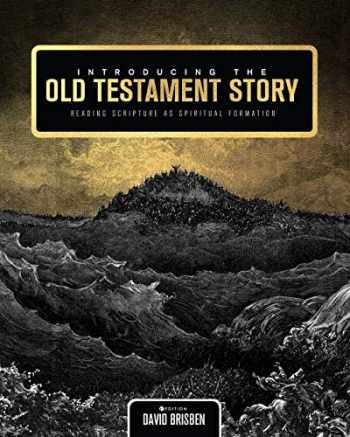 9781516515615-1516515617-Introducing the Old Testament Story: Reading Scripture as Spiritual Formation