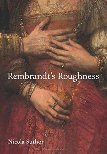 9780691172446-0691172447-Rembrandt's Roughness