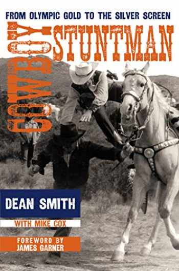 9780896727892-0896727890-Cowboy Stuntman: From Olympic Gold to the Silver Screen