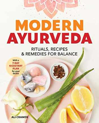 9781641525237-1641525231-Modern Ayurveda: Rituals, Recipes, and Remedies for Balance