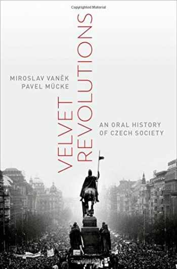 9780199342723-0199342725-Velvet Revolutions: An Oral History of Czech Society (Oxford Oral History Series)