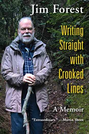 9781626983571-1626983577-Writing Straight with Crooked Lines: A Memoir