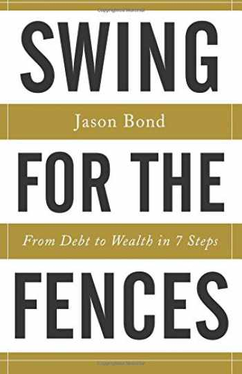9781619617971-1619617978-Swing for the Fences: From Debt to Wealth in 7 Steps