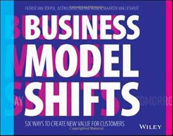 9781119525349-1119525349-Business Model Shifts: Six Ways to Create New Value For Customers