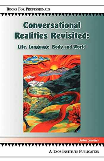 9780971231252-0971231257-Conversational Realities Revisited: Life, Language, Body and World