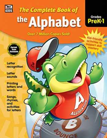 9781483826899-1483826899-Carson Dellosa Complete Book of the Alphabet Workbook for Kids—PreK-Grade 1 Letter Recognition and Sounds, Writing Letters and Words Practice (416 pgs)