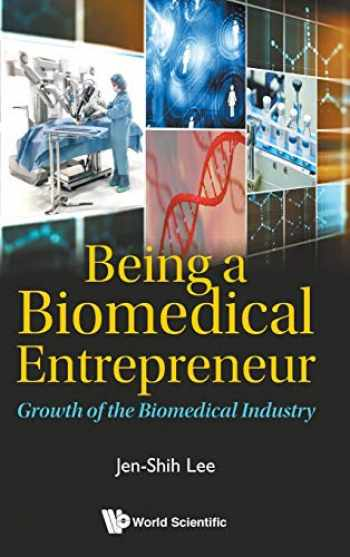 9789813270428-981327042X-Being a Biomedical Entrepreneur: Growth of the Biomedical Industry