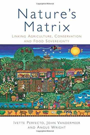9781844077823-1844077829-Nature's Matrix: Linking Agriculture, Conservation and Food Sovereignty