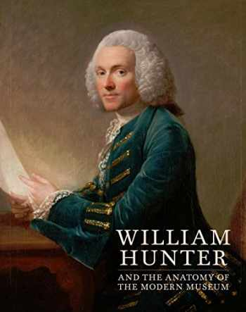 9780300236651-0300236654-William Hunter and the Anatomy of the Modern Museum