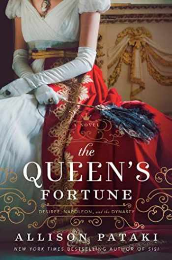 9780593128183-0593128184-The Queen's Fortune: A Novel of Desiree, Napoleon, and the Dynasty That Outlasted the Empire