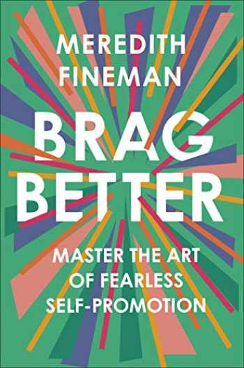 9780593086810-0593086813-Brag Better: Master the Art of Fearless Self-Promotion