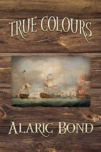 9781935585305-1935585304-True Colours (the Third Book in the Fighting Sail Series)
