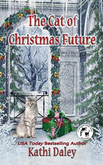 9781976095047-1976095042-The Cat of Christmas Future (Whales and Tails Cozy Mystery) (Volume 14)