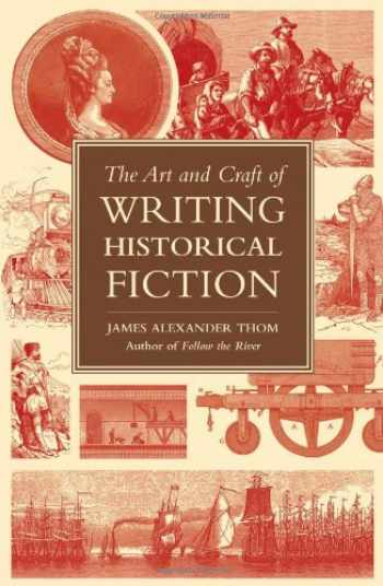 9781582975696-1582975698-The Art and Craft of Writing Historical Fiction: Researching and Writing Historical Fiction