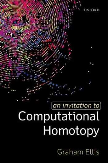 9780198832980-0198832982-An Invitation to Computational Homotopy