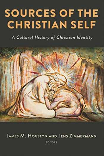 9780802876270-0802876277-Sources of the Christian Self: A Cultural History of Christian Identity