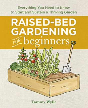 9781641525091-1641525096-Raised Bed Gardening for Beginners: Everything You Need to Know to Start and Sustain a Thriving Garden