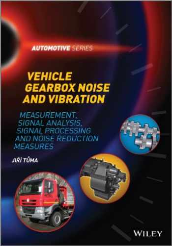 9781118359419-1118359410-Vehicle Gearbox Noise and Vibration: Measurement, Signal Analysis, Signal Processing and Noise Reduction Measures (Automotive Series)