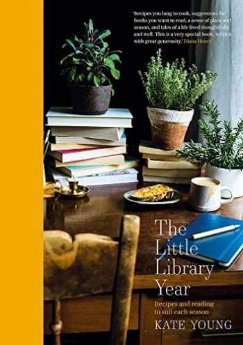 9781788545280-1788545281-The Little Library Year: Recipes and Reading to Suit Each Season