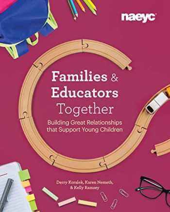 9781938113451-1938113454-Families and Educators Together: Building Great Relationships that Support Young Children