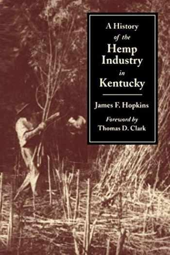 9780813109305-0813109302-A History of the Hemp Industry in Kentucky