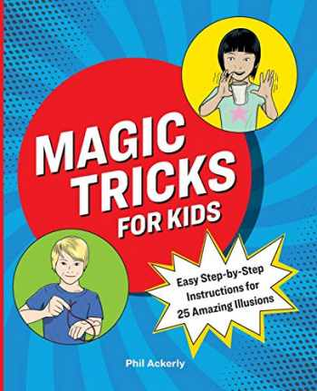 9781646118380-1646118383-Magic Tricks for Kids: Easy Step-by-Step Instructions for 25 Amazing Illusions