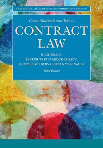 9781509912575-1509912576-Cases, Materials and Text on Contract Law (Ius Commune Casebooks for the Common Law of Europe)