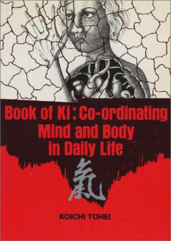 9780870403798-0870403796-Book of Ki: Co-Ordinating Mind and Body in Daily Life