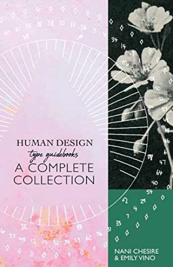 9781951694913-1951694910-Human Design Type Guidebooks: A Complete Collection: Generator, Manifestor, Manifesting Generator, Projector, Reflector