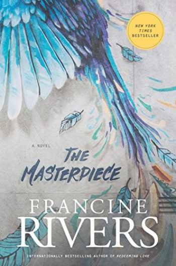 9781496407917-1496407911-The Masterpiece: A Novel (A Redemptive, Character-Driven, Contemporary Christian Fiction Romance Novel)