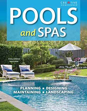 9781580115339-1580115330-Pools & Spas, 3rd Edition (Creative Homeowner) Planning, Designing, Maintaining, Landscaping