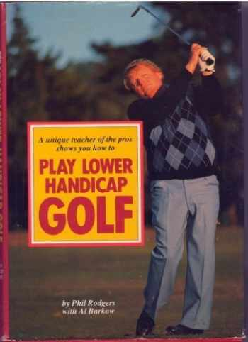 9780394561967-0394561961-A Unique Teacher of the Pros Shows You How to Play Lower Handicap Golf