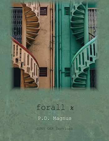 9781641760263-1641760265-forall x: An Introduction to Formal Logic