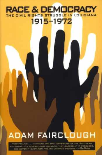 9780820321189-0820321184-Race and Democracy: The Civil Rights Struggle in Louisiana, 1915-1972