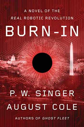 9781328637239-1328637239-Burn-In: A Novel of the Real Robotic Revolution