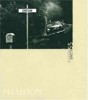 9780714840352-0714840351-Eugene W. Smith (55 Series) (Phaidon 55s)