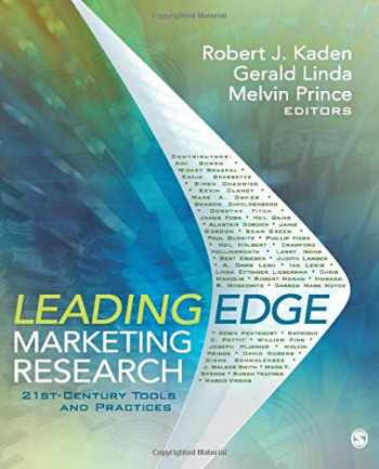 9781412991315-1412991315-Leading Edge Marketing Research: 21st-Century Tools and Practices
