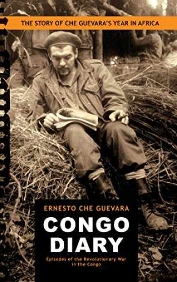 "9780980429299-0980429293-Congo Diary: The Story of Che Guevara's ""Lost"" Year in Africa (Centro de Estudios Che Guevara)"
