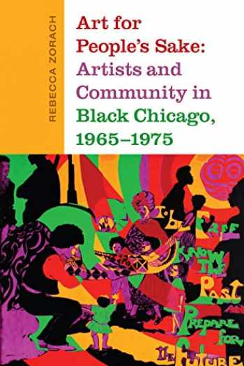 9781478001409-1478001402-Art for People's Sake: Artists and Community in Black Chicago, 1965-1975