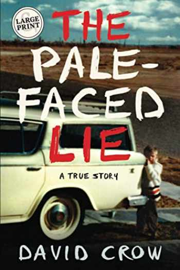9781733338608-1733338608-The Pale-Faced Lie: A True Story