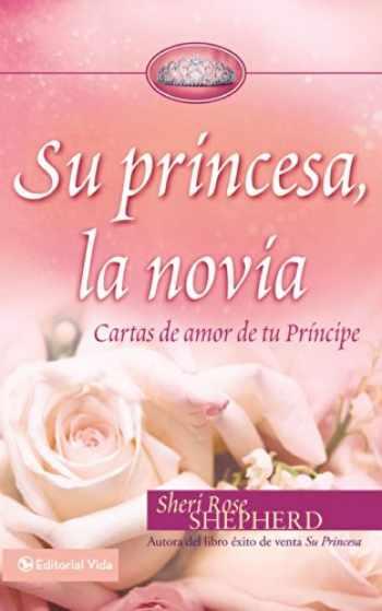 9780829755336-0829755330-Su princesa novia: Cartas de amor de tu Príncipe (Su Princesa Serie) (Spanish Edition)