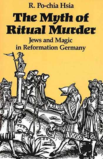 9780300047462-0300047460-The Myth of Ritual Murder: Jews and Magic in Reformation Germany