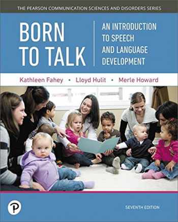 9780134752549-0134752546-Born to Talk: An Introduction to Speech and Language Development, with Enhanced Pearson eText -- Access Card Package (7th Edition) (What's New in Communication Sciences & Disorders)