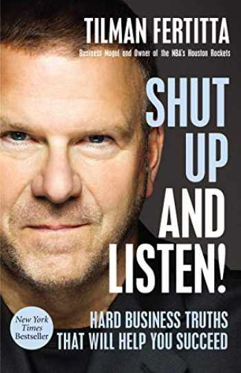 9781400213733-1400213738-Shut Up and Listen!: Hard Business Truths that Will Help You Succeed