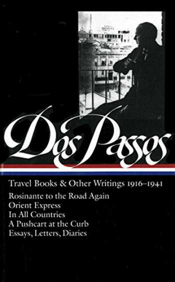 9781931082402-1931082405-John Dos Passos: Travel Books & Other Writings 1916-1941 (LOA #143): Rosinante to the Road Again / Orient Express / In All Countries / A Pushcart at ... (Library of America John Dos Passos Edition)